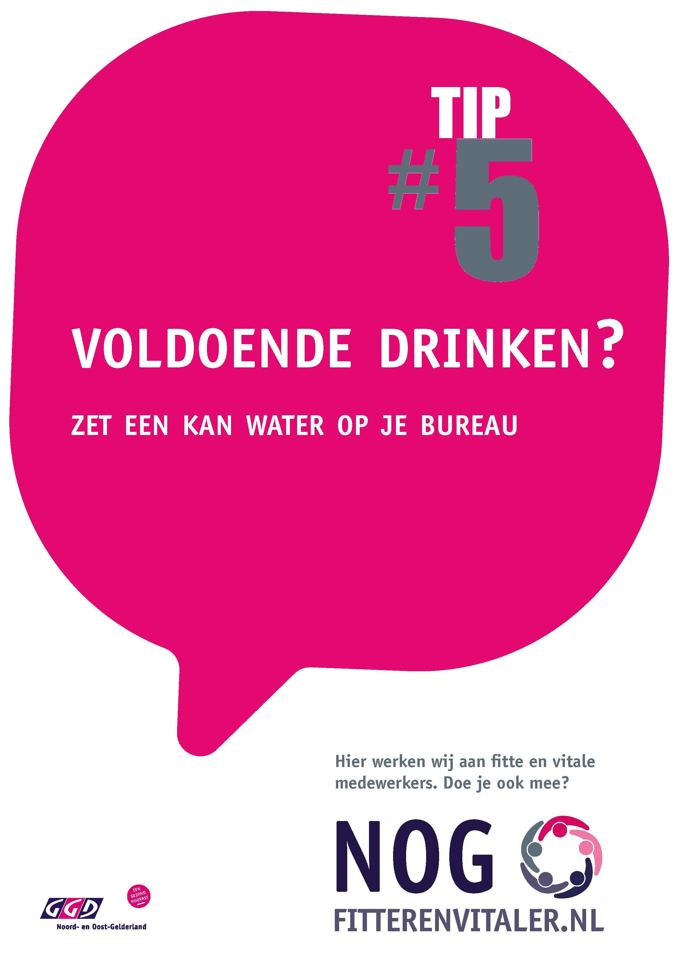 Tip 5 – voldoende drinken